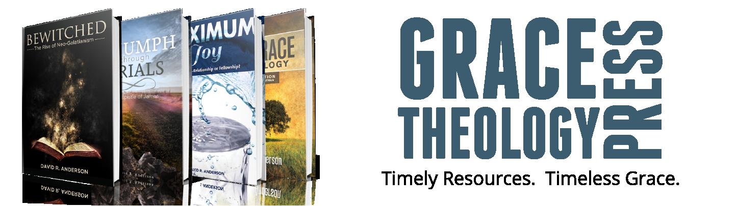 Grace Theology Press, http://www.gracetheology.org